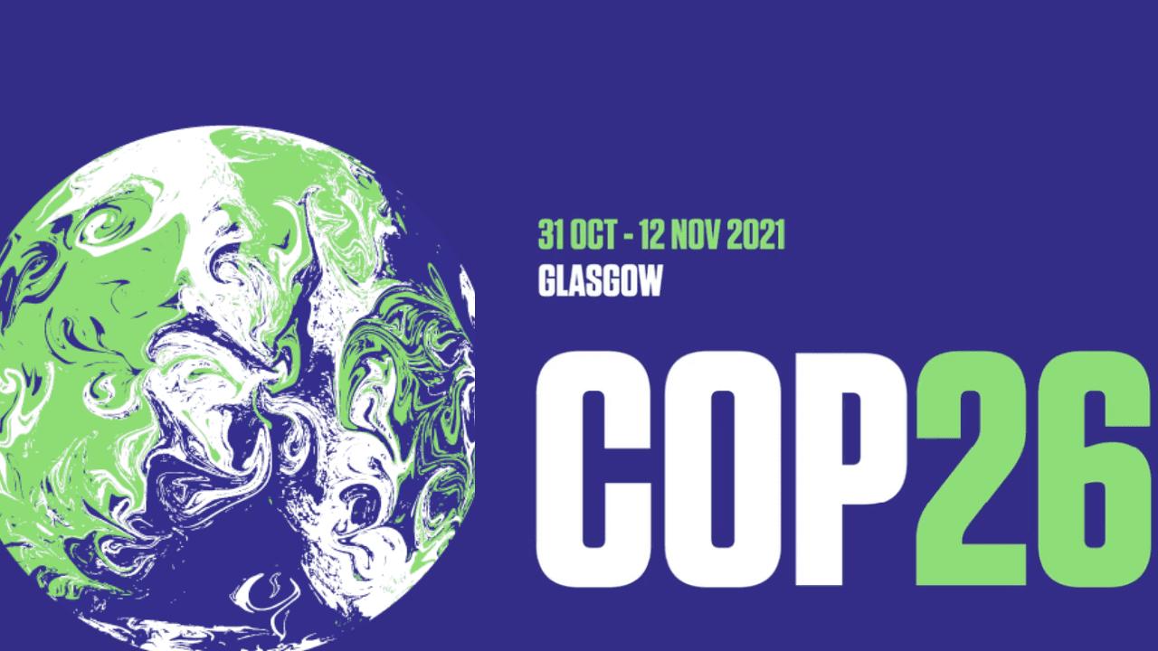 NHỮNG ĐIỀU CẦN BIẾT VỀ HỘI NGHỊ BIẾN ĐỔI KHÍ HẬU COP26